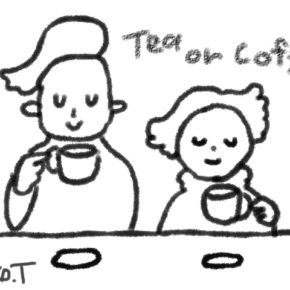 Tea or Coffee?